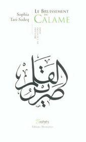 Le Bruissement Du Calame ; Histoire De L'Ecriture Arabe - Intérieur - Format classique
