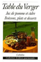 La Table Du Verger, Jus De Pomme Et Cidre - Couverture - Format classique