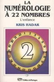 La Numerologie A 22 Nombres T2 - L'Enfance - Couverture - Format classique