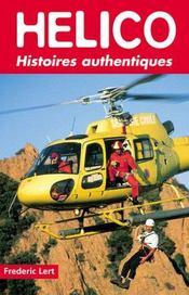 Hélico ; histoires authentiques - Intérieur - Format classique