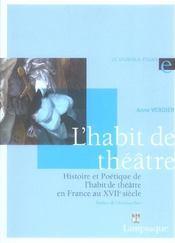 Histoire et poetique de l'habit de theatre en france au xviie siecle (1606-1680) - Intérieur - Format classique