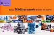 Notre méditerranée d'entre les mères - Couverture - Format classique