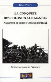 La conquête des colonies allemandes ; naissance et mort d'un rêve impérial - Intérieur - Format classique