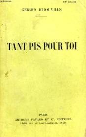 Tant Pis Pour Toi. - Couverture - Format classique