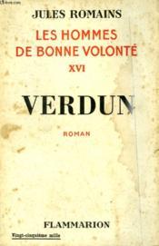 Les Hommes De Bonne Volonte. Tome 16 : Verdun. - Couverture - Format classique