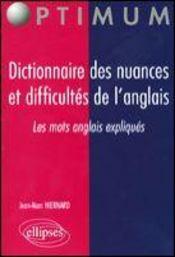 Dictionnaire Des Nuances Et Difficultes De L'Anglais Les Mots Anglais Expliques - Intérieur - Format classique