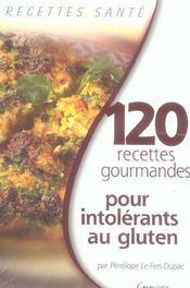 120 recettes gourmandes pour intolerants au gluten - Intérieur - Format classique