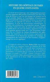 Histoire Des Hopitaux De Paris En Quatre Cents Dates ; Les Blouses Blanches De Charlemagne A Jacques Chirac - 4ème de couverture - Format classique
