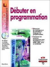 Debuter En Programmation Intro 2sd Ed. - Couverture - Format classique