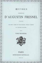 Oeuvres completes d'Agustin Fresnel t.3 - Intérieur - Format classique