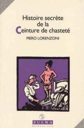 Histoire Secrete De La Ceinture De Chastete - Couverture - Format classique