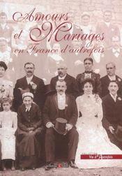 Amours Et Mariages En France D'Autrefois - Intérieur - Format classique