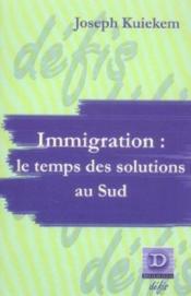 Immigration : Le Temps De Solutions Au Sud - Couverture - Format classique