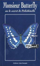 Monsieur Butterfly ; Le Secret De Polichinelle - Intérieur - Format classique