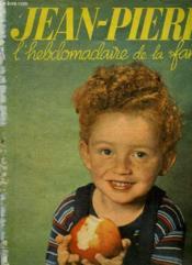 Jean Pierre L Hebdomadaire De La Famille N° 7 Octobre 1954. Sommaire: Le Chateau De Chambord, Les Purs Sangs Du Football S Achetent A Coups De Millions... - Couverture - Format classique