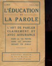 L'Education De La Parole - L'Art De Parler Clairement Et Avec Assurance - Couverture - Format classique
