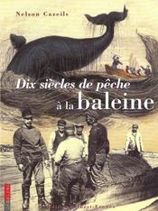 Dix Siecles De Peche A La Baleine - Intérieur - Format classique