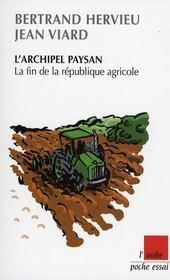 L'archipel paysan ; la fin de la république agricole - Intérieur - Format classique