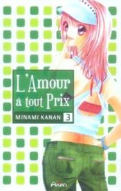 L'Amour A Tout Prix T.3 - Couverture - Format classique