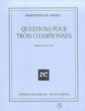 Questions Pour Trois Championnes - Couverture - Format classique