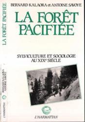 Foret Pacifiee: Forestiers De L'Ecole De Le Play... - Couverture - Format classique