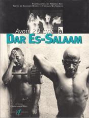 Avoir 20 Ans A Dar Es-Salam - Couverture - Format classique