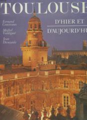 Toulouse D'Hier Et D'Aujourd'Hui - Couverture - Format classique