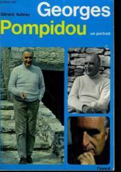 Georges Pompidou. Un Portrait. - Couverture - Format classique
