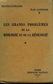 Les Grands Problemes De La Biologie Et De La Geologie - Couverture - Format classique