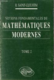 Notions Fondamentales De Mathematiques Modernes Tome 2 - Couverture - Format classique