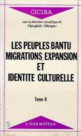 Peuples Bantu 2.Migrations Expansion Et Identite. T.2 - Couverture - Format classique