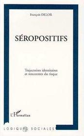 Seropositifs : Trajectoires Identitaires Et Rencontres Du Risque - Intérieur - Format classique