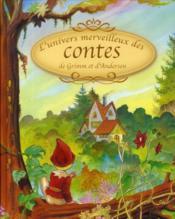 L'univers merveilleux des contes de Grimm et d'Andersen - Couverture - Format classique