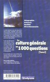 La culture generale en 1000 questions t.2 ; geographie, sciences, societe, divertissements - 4ème de couverture - Format classique