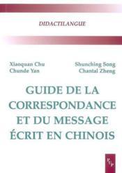 Guide De La Correspondance Et Du Message Ecrit Chinois - Couverture - Format classique