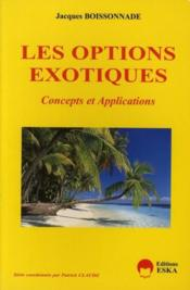 Vente livre :  Les options exotiques concepts et applications  - Boissonnade - Boissonnade Jacques