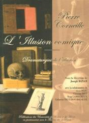 Pierre Corneille ; l'illusion comique, dramaturgies de l'illusion - Couverture - Format classique