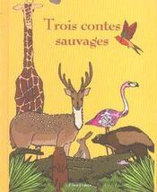 Trois contes sauvages - Intérieur - Format classique