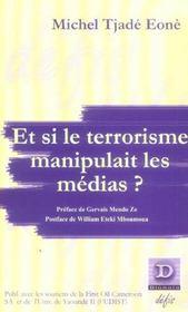 Et Si Le Terrorisme Manipulait Les Medias ? - Intérieur - Format classique