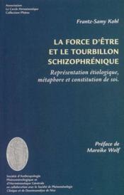 La Force D'Etre Et Le Tourbillon Schizophrenique - Couverture - Format classique