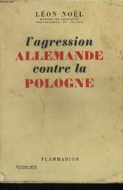 Une Ambassade A Varsovie. 1935 - 1939. L'Agression Allemande Contre La Pologne. - Couverture - Format classique