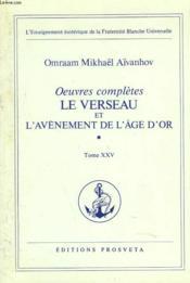 OEUVRES COMPLETES. TOME 25. LE VERSEAU ET L'AVENEMENET DE L'ÂGE D'OR. 1e PARTIE. - Couverture - Format classique