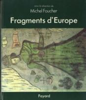 Vente livre :  Fragments d'Europe  - Michel Foucher