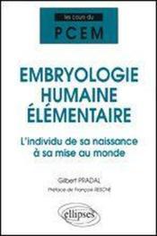 Embryologie Humaine Elementaire L'Individu De Sa Naissance A Sa Mise Au Monde - Couverture - Format classique