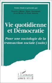 Vie quotidienne et démocratie ; pour une sociologie de la transaction sociale - Intérieur - Format classique