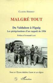 Malgre Tout ; Du Valdahon A Figuig ; Les Peregrinations D'Un Rappele De 1956 - Intérieur - Format classique