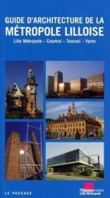 Guide histoire et architectural de la metropole lilloise - Couverture - Format classique