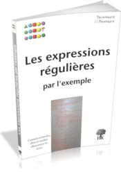 Les expressions régulières par l'exemple - Couverture - Format classique