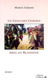 Le sang des cerises ; Abel et Blandine - Couverture - Format classique