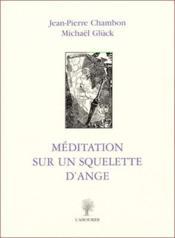 Méditation sur un squelette d'ange - Couverture - Format classique
